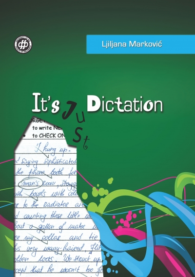IT'S (JUST) DICTATION - A Workbook for Serbian EFL Students