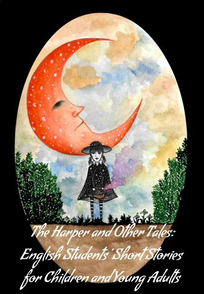 The Harper and Other Tales: English Students' Short Stories for Children and Young Adults